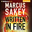 Written in Fire: The Brilliance Trilogy, Book 3 Audiobook by Marcus Sakey Narrated by Luke Daniels