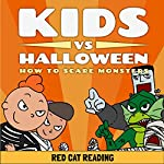 Kids vs Halloween: How to Scare Monsters |  Red Cat Reading