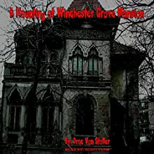 A Haunting at Winchester Grove Mansion: 31 Horrifying Tales From The Dead, Book 5 (       UNABRIDGED) by Drac Von Stoller Narrated by Scott Clem