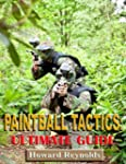 Paintball Tactics Ultimate Guide