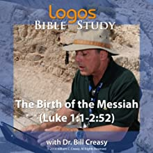 The Birth of the Messiah (Luke 1: 1-2: 52) Lecture by Bill Creasy Narrated by Bill Creasy
