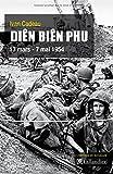 Diên Biên Phu : 13 mars - 7 mai 1954