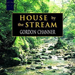 House by the Stream | [Gordon Channer]