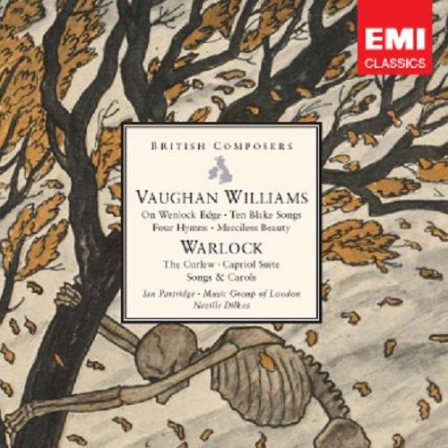 Vaughan Williams: On Wenlock Edge; Ten Blake Songs; Warlock: The Curlew; Capriol Suite by Ralph Vaughan Williams, Peter Warlock, Neville Dilkes, Sir David Wilcocks and English Sinfonia