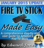 Amazon Fire TV Stick Made Easy: A comprehensive step-by-step user guide for Amazons Fire TV Stick