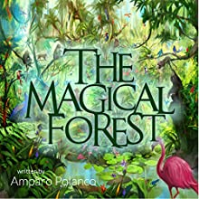 The Magical Forest Audiobook by Amparo Polanco Narrated by Robert Ashton