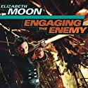 Engaging the Enemy: Vatta's War, Book 3 Hörbuch von Elizabeth Moon Gesprochen von: Cynthia Holloway