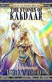 The Stones of Kaldaar (Song of the Swords Book 1)
