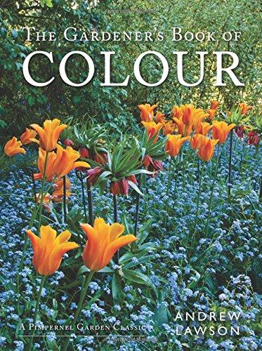 The Gardener's Book of Colour (Pimpernel Garden Classics)