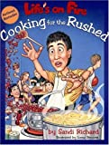 Life's on Fire: Cooking for the Rushed: Written by Sandi Richard, 2007 Edition, Publisher: Scribner [Paperback]