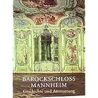 Barockschloss Mannheim: Geschichte und Ausstattung