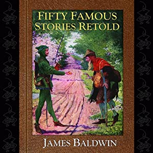 Fifty Famous Stories Retold | [James Baldwin]