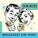 echange, troc Don Ross - Breakfast for Dogs
