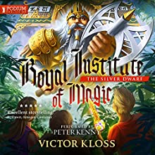 The Silver Dwarf: Royal Institute of Magic, Book 4 Audiobook by Victor Kloss Narrated by Peter Kenny