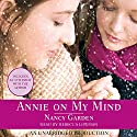 Annie On My Mind (       UNABRIDGED) by Nancy Garden Narrated by Rebecca Lowman