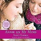 Annie On My Mind Hörbuch von Nancy Garden Gesprochen von: Rebecca Lowman