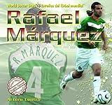 Rafael Marquez (World Soccer Stars / Estrellas Del Futbol Mundial)