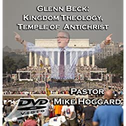 Glenn Beck - Kingdom Theology, Mormon Temple of Antichrist