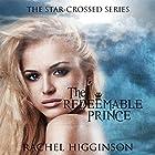 The Redeemable Prince Hörbuch von Rachel Higginson Gesprochen von: Bailey Carr, Josh Hurley