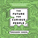 Future for Curious People | Gregory Sherl