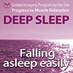 Falling asleep easily: Get Deep Sleep with a Guided Imagery Program by the Sea and the Progressive Muscle relaxation | Franziska Diesmann,Torsten Abrolat