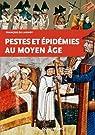 Pestes et �pid�mies au Moyen Age par Lannoy