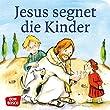 Jesus segnet die Kinder; Reihe: Sieben Geschichten von Jesus