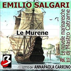 Le Murene: Le Novelle Marinaresche, Vol. 11 [The Moray: The Seafaring Novels, Vol. 11] Audiobook