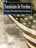 Foundation for Freedom: A Study of the United States Constitution Workbook