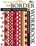 Border Workbook: Easy Speed-Pieced & Foundation-Pieced Borders, 10th Anniversary Edition