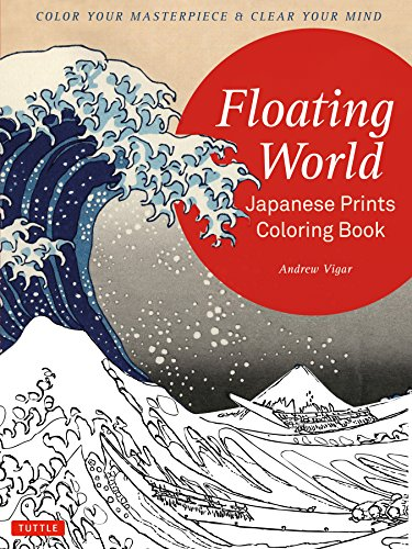 Floating World Japanese Prints Coloring Book: Color your Masterpiece & Clear Your Mind (Adult Coloring Book) (Japanese Colors compare prices)