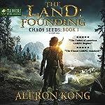 The Land: Founding: Chaos Seeds, Book 1 | Aleron Kong