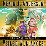 Veiled Alliances: A Prequel Novella to the Saga of Seven Suns (       UNABRIDGED) by Kevin J. Anderson Narrated by David Colacci