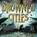 The Drowned Cities Audiobook by Paolo Bacigalupi Narrated by Joshua Swanson