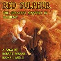 Red Sulphur: The Greatest Mystery in Alchemy (       UNABRIDGED) by Robert Bosnak Narrated by Suzanne Toren