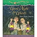 A Good Night for Ghosts: Magic Tree House, Book 42 (       UNABRIDGED) by Mary Pope Osborne Narrated by Mary Pope Osborne