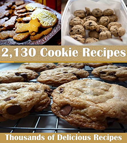 Cookie Recipes: The Big Cookie Cookbook with Over 2,130 Delicious Cookie Recipes (Cookie cookbook, Cookie recipes, Cookie, Cookie recipe book)