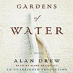 Gardens of Water: A Novel   Alan Drew