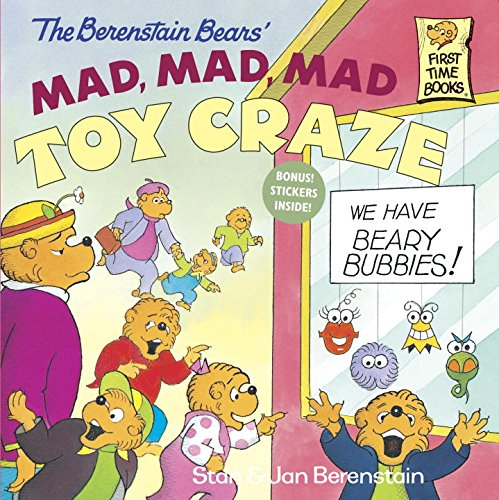 The Berenstain Bears' Mad, Mad, Mad Toy Craze PDF