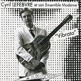 Cyril Lefebvre Vibrato