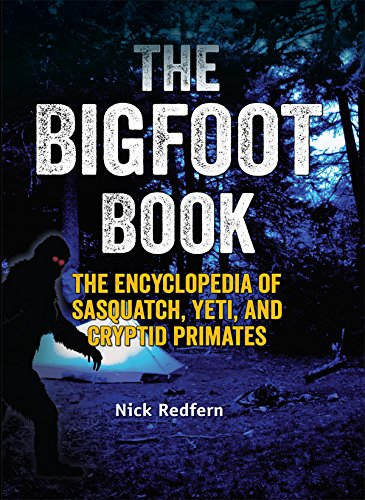 The Bigfoot Book: The Encyclopedia of Sasquatch, Yeti and Cryptid Primates, by Nick Redfern