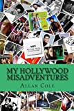 My Hollywood MisAdventures (0615563031) by Cole, Allan