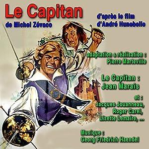 Le Capitan, d'après le film d'André Hunebelle Performance