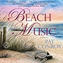 Beach Music (       UNABRIDGED) by Pat Conroy Narrated by Jonathan Marosz