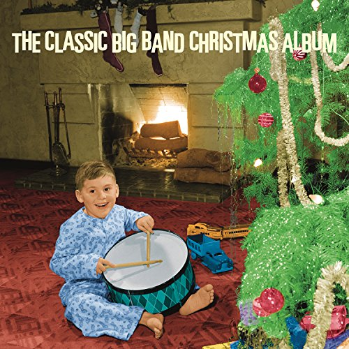 Album Art for The Classic Big Band Christmas Album by Various