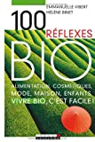 echange, troc Emmanuelle Vibert, Hélène Binet - 100 Réflexes Bio