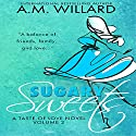 Sugary Sweets: A Romantic Comedy: A Taste of Love Series, Book 2 Audiobook by A.M. Willard Narrated by Kathryn LaPlante