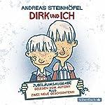 Dirk und ich: Jubiläumsausgabe | Andreas Steinhöfel