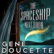 The Spaceship Next Door | [Gene Doucette]