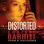 Distorted | Christy Barritt